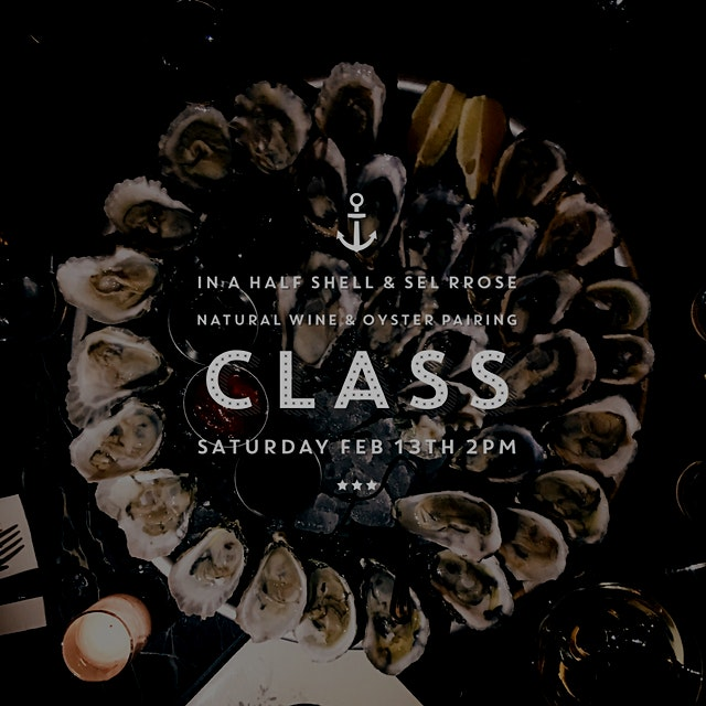 NATURAL WINE & OYSTER PAIRING CLASS    Join us at Sel Rrose where you will learn how to order win...