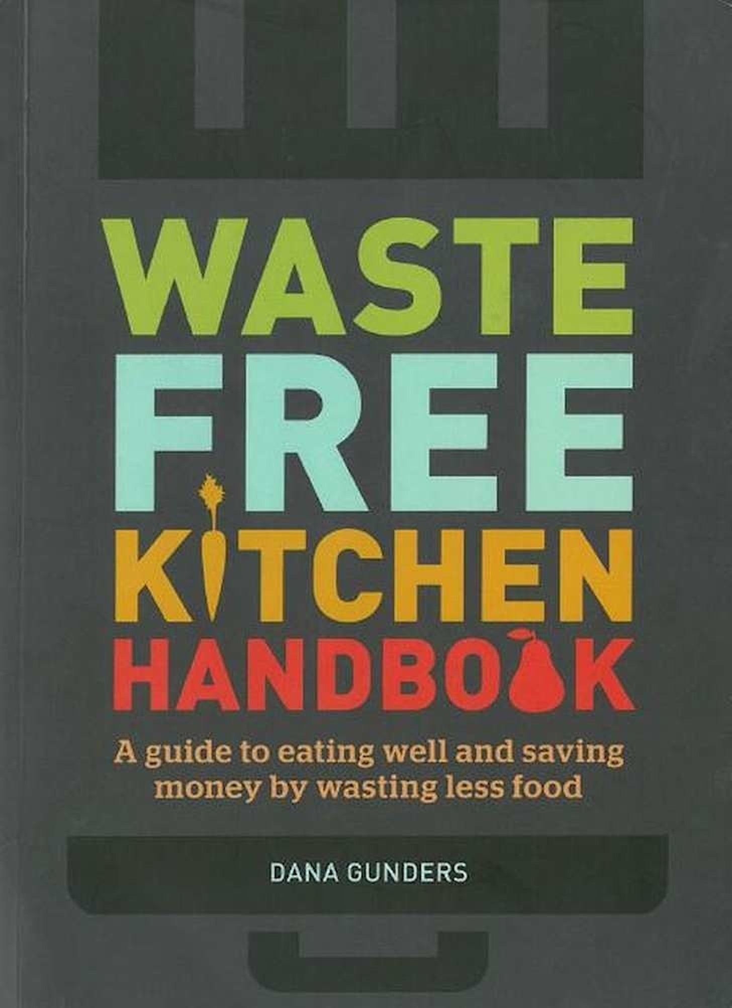 2016 06 book waste free kitchen book 7952c8a5 96df 4622 802c da8d8d5dd5dc