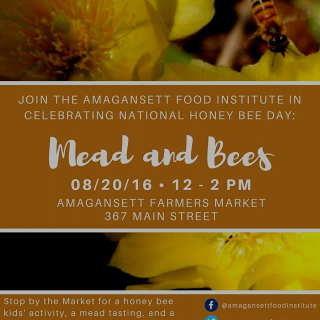 Celebrate #NationalHoneyBeeDay with the Amagansett Food Institute on Saturday, August 20th from 1...
